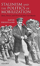 Stalinism and the politics of mobilization : ideas, power, and terror in inter-war Russia Stalinism and the politics of terror : ideas and power in inter-war Russia Stalin and the politics of mobilization: ideas, power and terror in inter-war Russia