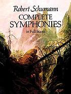 Complete symphonies : in full score, from the Breitkopf & Härtel complete works edition