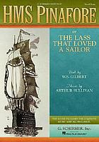 H.M.S. Pinafore : or, The lass that loved a sailor