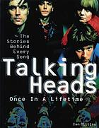 Talking Heads : once in a lifetime : the stories behind every song