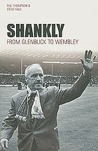 Shankly : from Glenbuck to Wembley