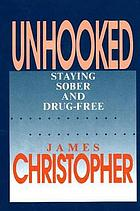 Unhooked : staying sober and drug-free