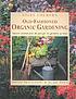 Garden wisdom : traditional gardening lore and legend, expert practical advice