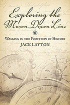 Exploring the Mason Dixon Line : walking in the footsteps of history