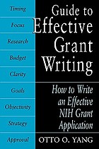 Guide to effective grant writing : how to write a successful NIH grant