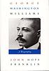 George Washington Williams : a biography