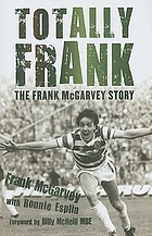 Totally Frank : the Frank McGarvey story