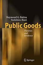 Public goods : theories and evidence
