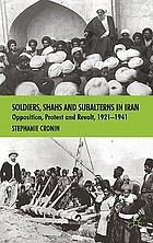 Soldiers, shahs and subalterns in Iran : opposition, protest and revolt, 1921-1941