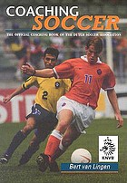 Coaching soccer : the official coaching book of the Dutch Soccer Association