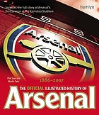 The official illustrated history of Arsenal, 1886-2007