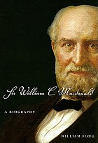 Sir William C. Macdonald : a biography