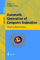 Automatic generation of computer animation : using AI for movie animation