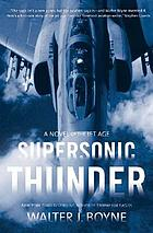 Supersonic thunder : a novel of the jet age
