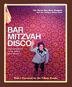 Bar Mitzvah disco : the music may have stopped, but the party's never over