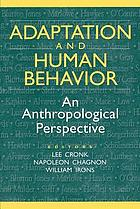 Adaptation and human behavior : an anthropological perspective