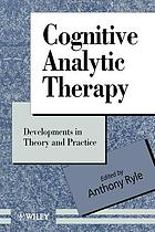 Cognitive analytic therapy : developments in theory and practice