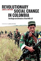 Revolutionary social change in Colombia : the origin and direction of the FARC-EP