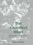 The crucified mind : Rafael Alberti and the surrealist ethos in Spain