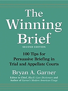 The winning brief : 100 tips for persuasive briefing in trial and appellate courts