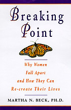 Breaking point : why women fall apart and how they can re-create their lives