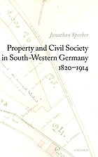 Property and civil society in South-Western Germany, 1820-1914