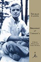 Breakfast at Tiffany's : a short novel and three stories