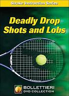 Deadly drop shots and lobs