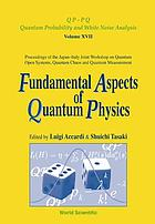 Fundamental aspects of quantum physics : proceedings of the Japan-Italy Joint Workshop on Quantum Open Systems, Quantum Chaos and Quantum Measurement : Waseda University, Tokyo, Japan, 27-29 September 2001