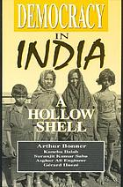 Democracy in India : a hollow shell