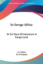 In savage Africa; or, Six years of adventure in Congo-land