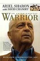 Warrior : the autobiography of Ariel Sharon