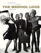 The Warhol look : glamour, style, fashion
