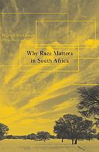 Why race matters in South Africa