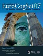 Proceedings of EuroCogSci07 : the European Cognitive Science Conference 2007, European Cultural Center of Delphi, Delphi/Greece, May 23-27, 2007
