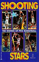 Shooting stars : the women of pro basketball