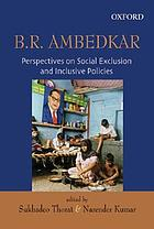 B.R. Ambedkar : perspectives on social exclusion and inclusive policies