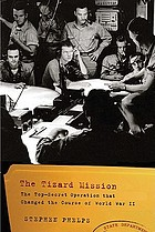The Tizard Mission : the top-secret operation that changed the course of World War II