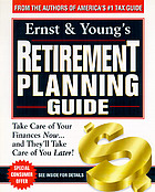 Ernst & Young's retirement planning guide : take care of your finances now-- and they'll take care of you later!