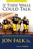 If these walls could talk : Michigan football stories from the big house