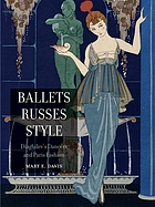 Ballets russes style : Diaghilev's dancers and Paris fashion
