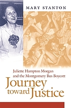 Journey toward justice : Juliette Hampton Morgan and the Montgomery bus boycott