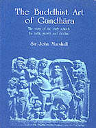 The Buddhist art of Gandhāra : the story of the early school, its birth, growth, and decline