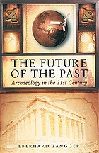The future of the past : archaeology in the twenty-first century