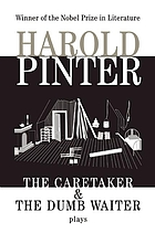 The caretaker ; and The dumb waiter : two plays