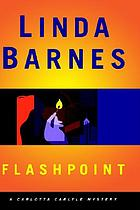 Flashpoint : a Carlotta Carlyle mystery