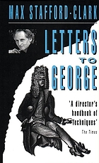 Letters to George : the account of a rehearsal