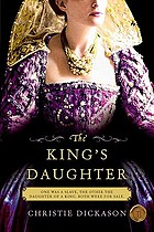 The king's daughter : a novel