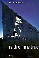 Daniel Libeskind, Radix-Matrix : architecture and writings