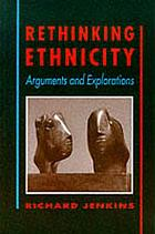 Rethinking ethnicity : arguments and explorations